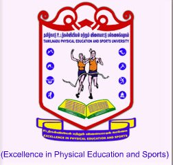 Tamilnadu Physical Education and Sports University, Chennai.